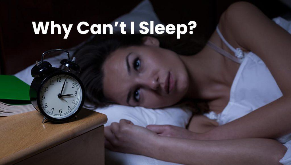 why cant i sleep
